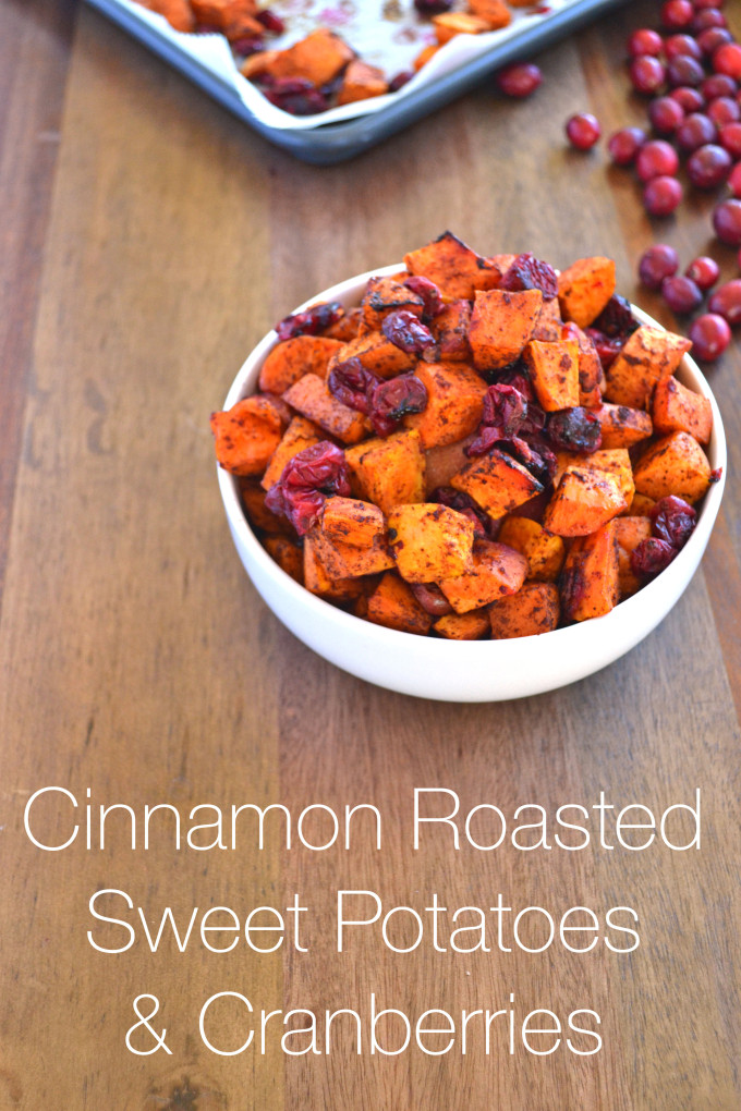 Cinnamon Roasted Sweet Potatoes & Cranberries - perfect thanksgiving ...