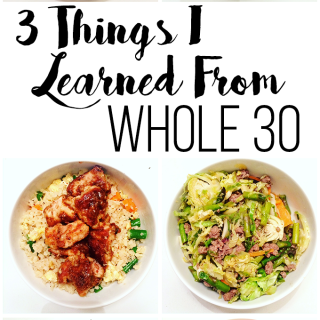 3 Things I Learned from the Whole 30 Challenge!