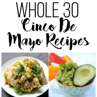 This list of Whole 30 approved Cinco De Mayo recipes is perfect for your mexican fiesta!!  Grain-free, Dairy-free & Sugar-free, paleo goodness!