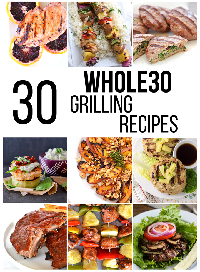 30 Whole30 Grilling Recipes for all of your summer parties and barbecues!