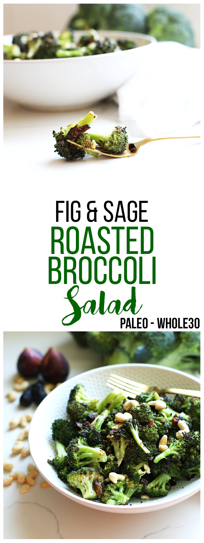This Fig and Sage Roasted Broccoli Salad is a great paleo and whole30 side dish for summer or fall! Delicious warm or room temperature as well!